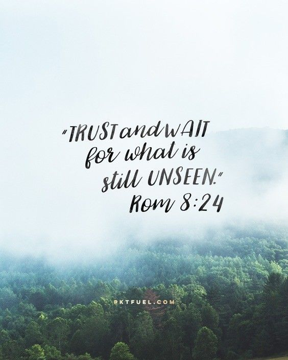 Bible Verses About Life After Death With Pictures: Trust And Wait For What Is Still Unseen.