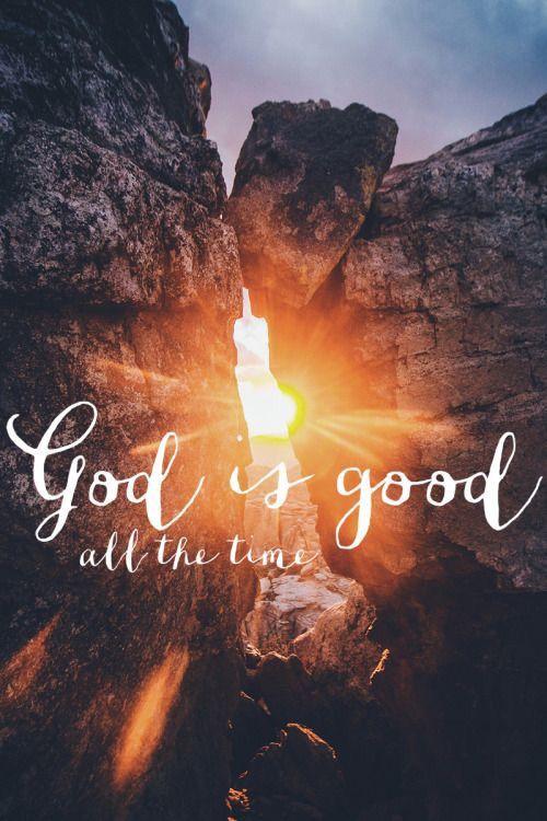 God Is Good All The Time Faith Image